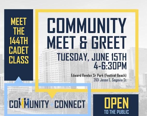 "An image of text that says ""MEET THE 144TH CADET CLASS, COMMUNITY MEET & GREET. TUESDAY, JUNE 15TH 4-6:30PM. Edward Rendon Sr Park (Festival Beach) 2101 Jesse Segovia St."""